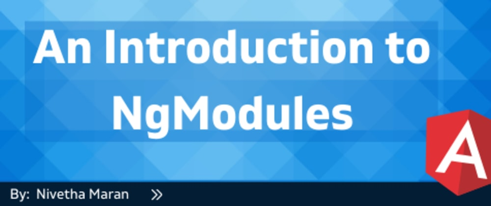 Cover image for An Introduction to NgModules
