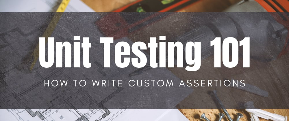 Cover image for How to create custom assertions in C# with MSTest