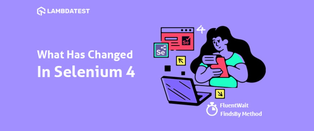 Cover image for What Is New In Selenium 4 And What Is Deprecated In It?