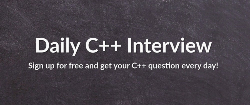 Cover image for Let me introduce Daily Cpp Interview