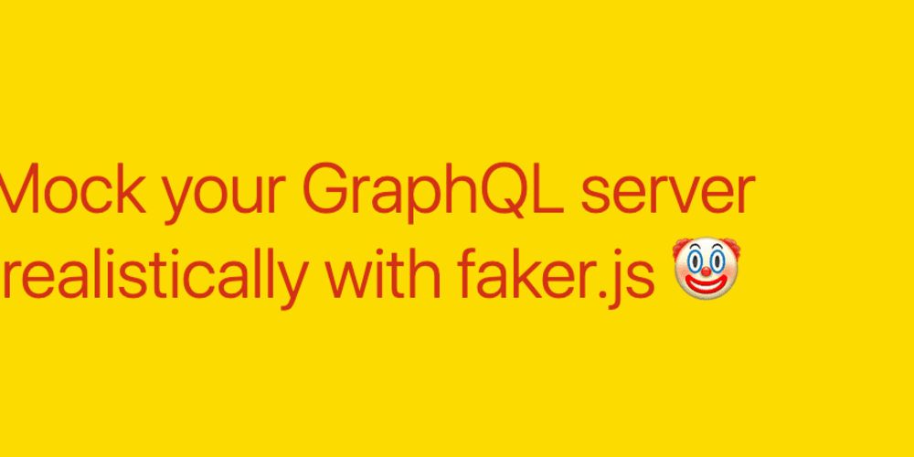 Mock your GraphQL server realistically with faker js - DEV Community