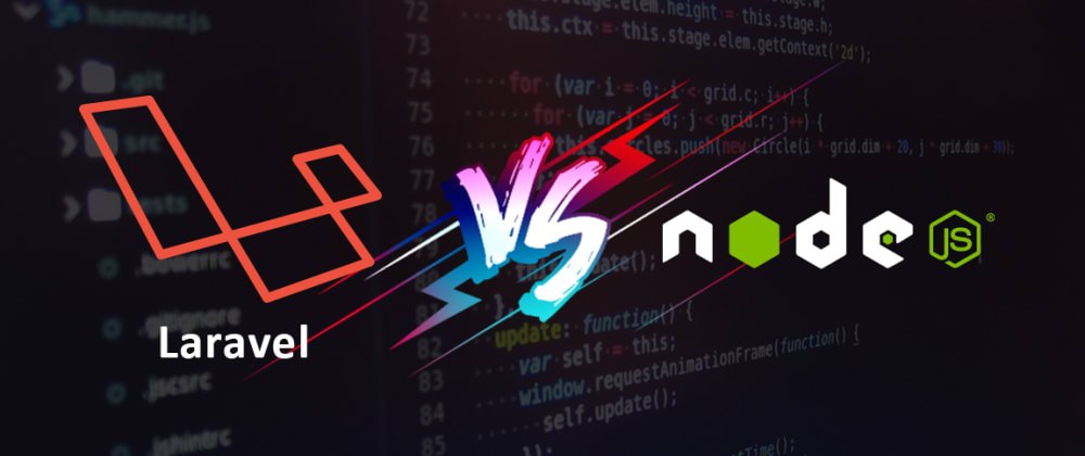 Cover image for Laravel vs Node.js - Which One Is The Best Back-End To Choose In 2021?