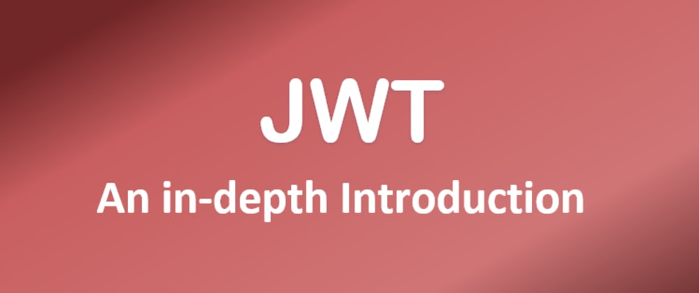 Cover image for Introduction to JWT - JSON Web Token