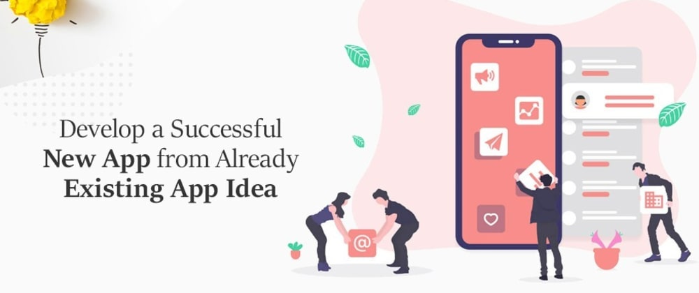 Cover image for Insights to Create a Successful New App with a Used App Idea