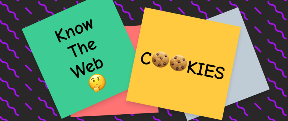 Cover image for Know The Web: HTTP Cookie 🍪