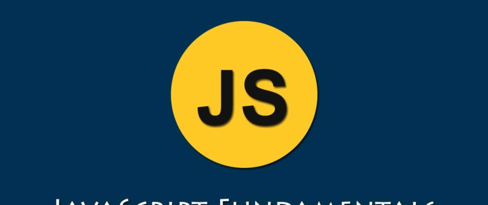 Cover image for JavaScript Fundamentals for Absolute Beginners