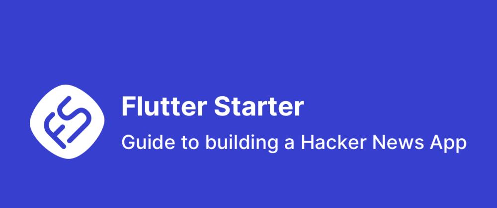 Cover image for Flutter Starter: Guide to building a Hacker News App