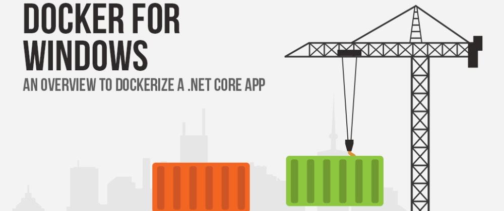 Cover image for Docker For Windows- An Overview To Dockerize A .Net Core App