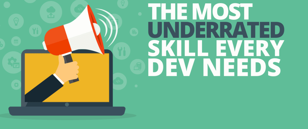 Cover image for The Most Underrated Skill Every Developer Needs