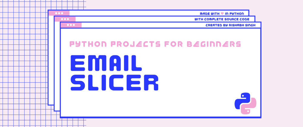 Cover image for How to build an Email Slicer using Python