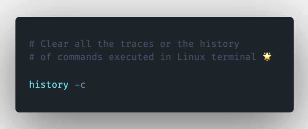 Cover image for How to remove or clear the history of all the commands that were executed in the Linux terminal?