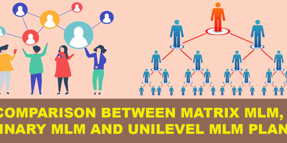 Comparison between Matrix MLM, Binary MLM and Unilevel MLM Plan