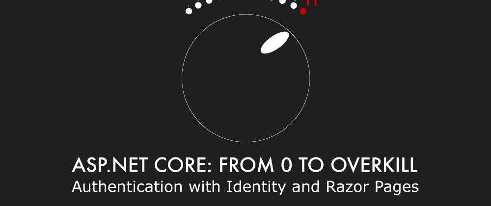 Cover image for Episode 016 - Authentication with Identity and Razor Pages - ASP.NET Core: From 0 to overkill
