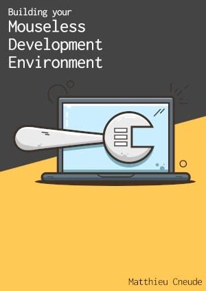 building your mouseless development environment