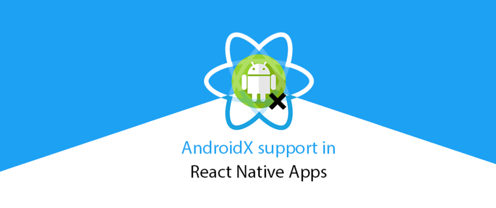 Cover image for AndroidX Support in React Native Apps