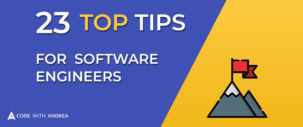 Cover image for 23 Top Tips to Become a Better Software Engineer