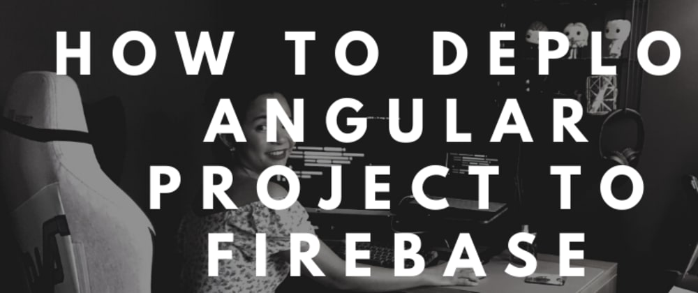 Cover image for How to Deploy Angular project to Firebase