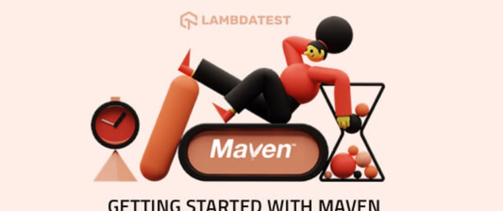 Cover image for Maven Tutorial For Selenium Test Automation