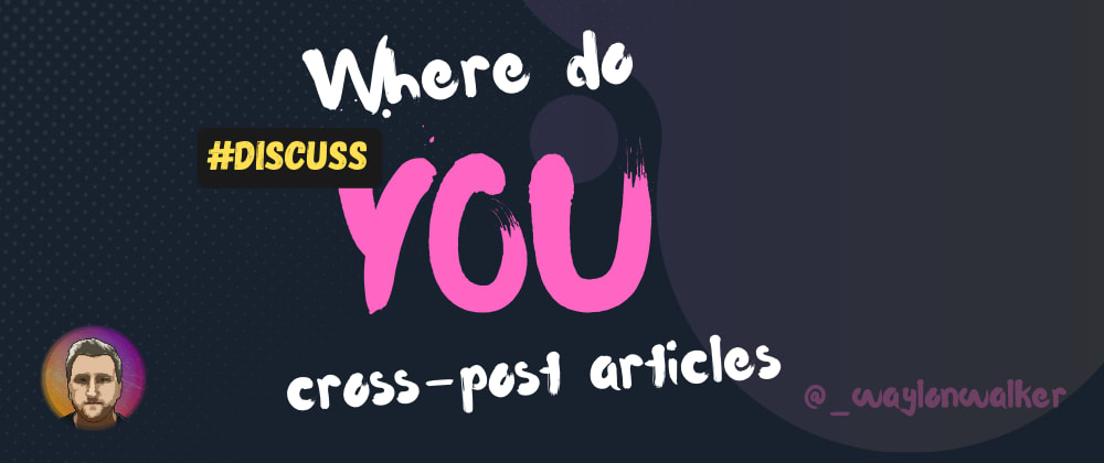 Cover image for Where do you cross-post?