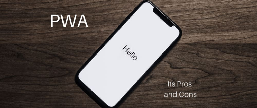 Cover image for PWA - Why should you use it and not use it?