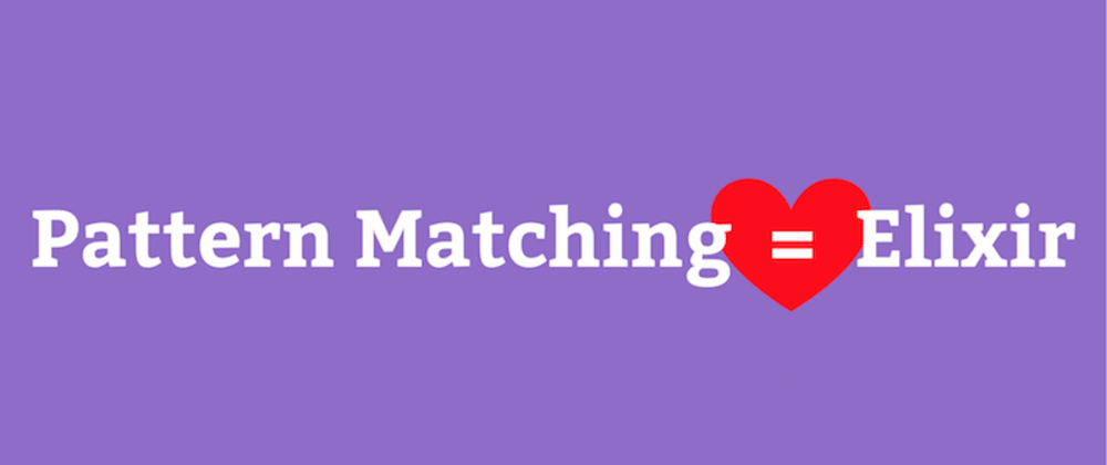 Cover image for Pattern Matching in Elixir