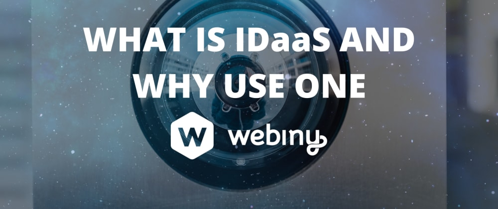 Cover image for What is IDaaS and Why Use One?
