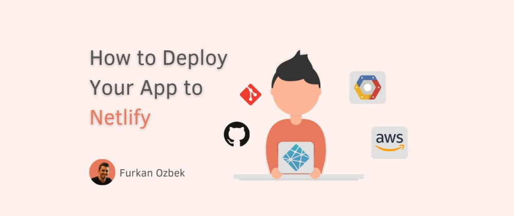 Cover image for How to Deploy Your App to Netlify