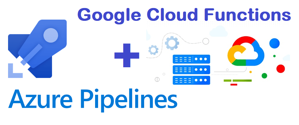 Cover image for Azure DevOps Recipe: Deploying Google Cloud function to GCP
