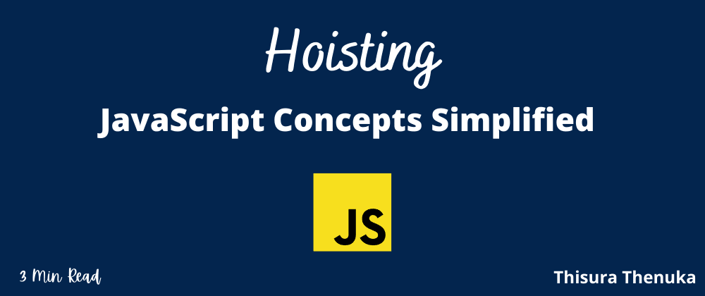 Cover image for Hoisting - JavaScript Concepts Simplified