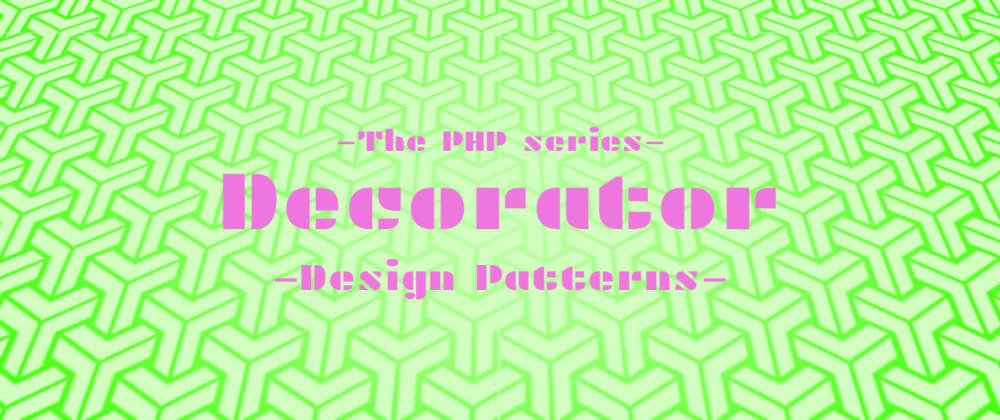 Cover image for Decorator in PHP [Design pattern with examples]