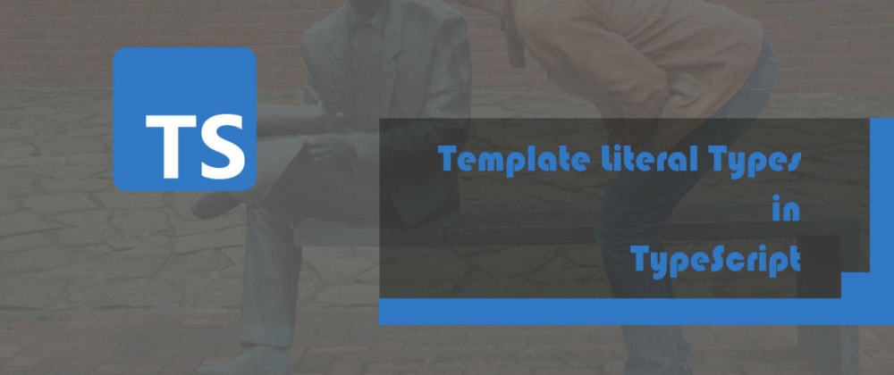Cover Image for Template Literal Types in TypeScript