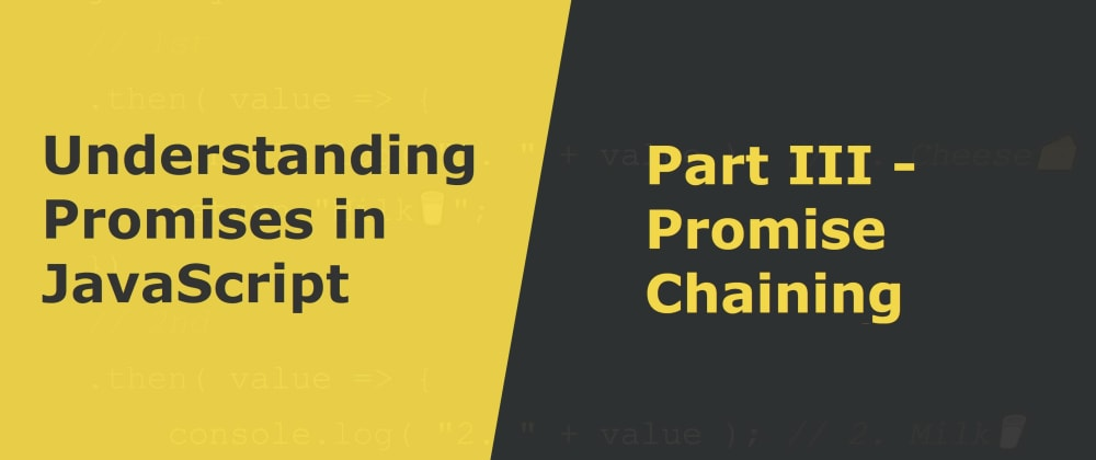 Cover image for Promise Chaining with then(), catch() & finally()