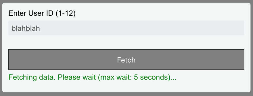 Display wait message during the fetch