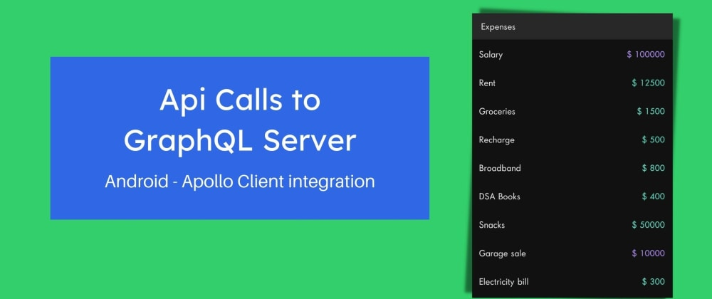 Cover image for Android - API calls to Graphql server