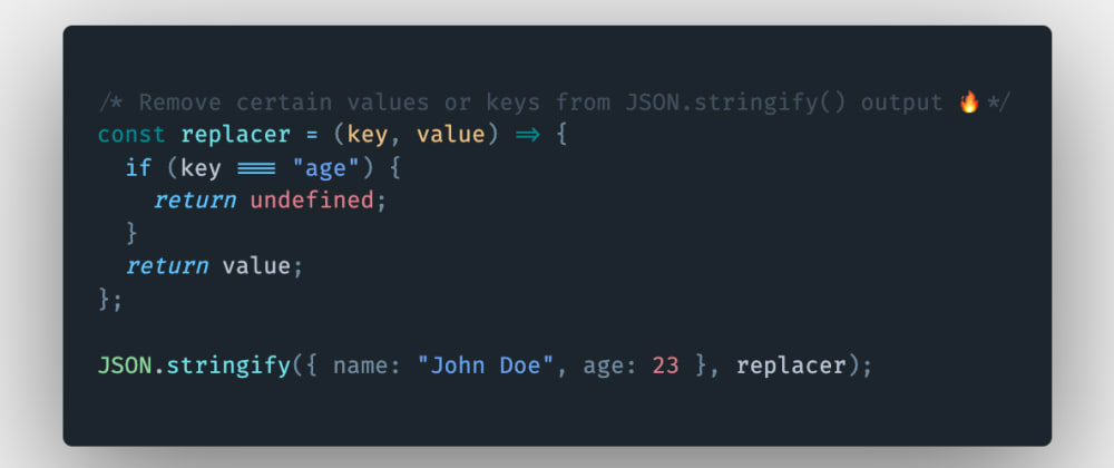 Cover image for How to hide, remove or omit certain values or keys from the JSON.stringify() method's output in JavaScript?