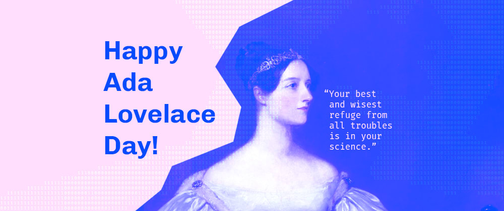 Cover image for Happy Ada Lovelace Day! Tell us about the women who have inspired your coding journey ❤️