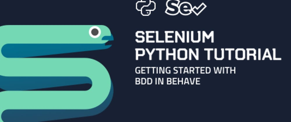 Cover image for Selenium Python Tutorial: Getting Started With BDD In Behave