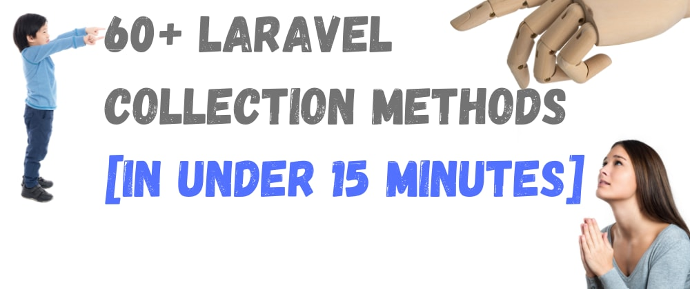 Cover image for 60+ Laravel Collection Methods [In Under 15 Minutes] 🚀