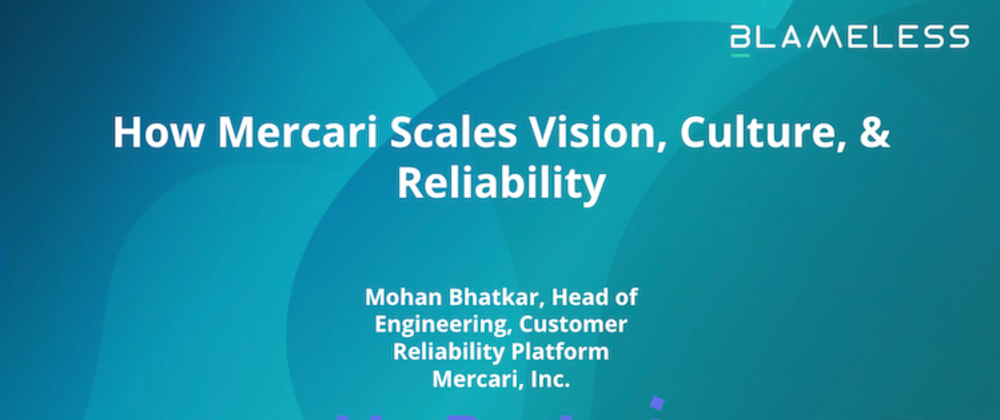 Cover image for How Mercari Scales Vision, Culture, & Reliability