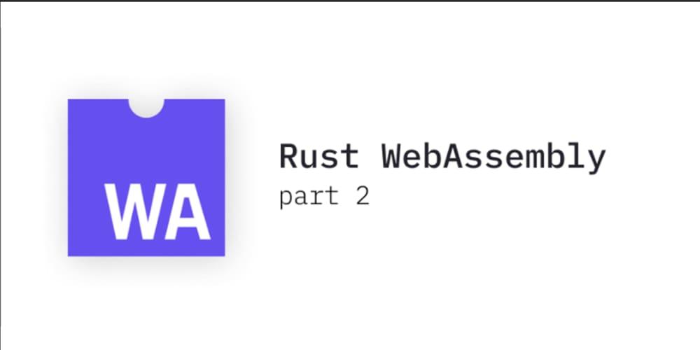Frontend development with Rust part 2 - DEV Community