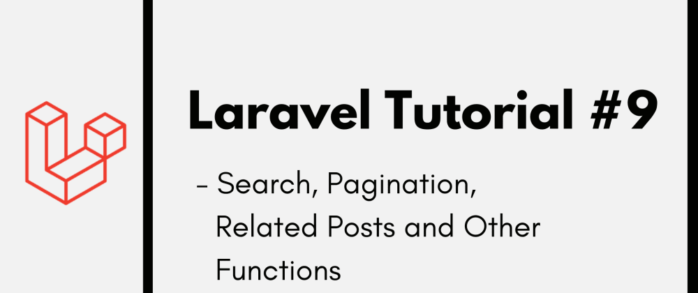 Cover image for Laravel Tutorial #9: Add Search, Pagination and Related Posts to Our Blog