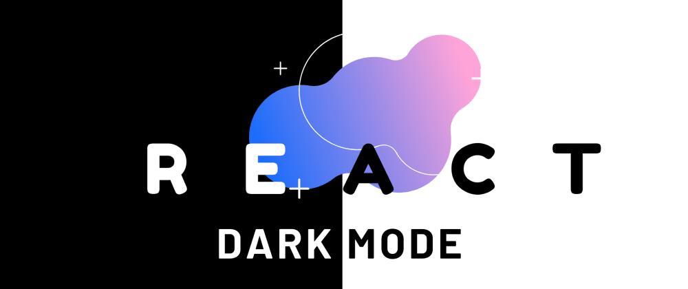 Cover image for Dark Mode in React using Hooks