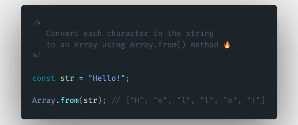 Cover image for How to convert each character in the string to an array using the Array.from() method in JavaScript?