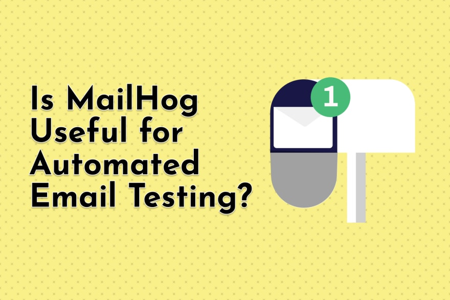 Is MailHog Useful for Automated Email Testing?