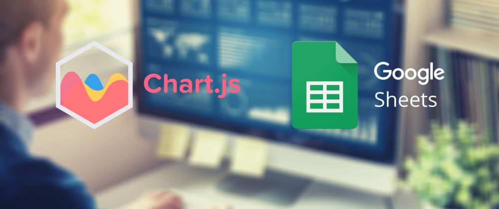 Cover image for How to make dashboard for free in Google Sheets and Chart.js
