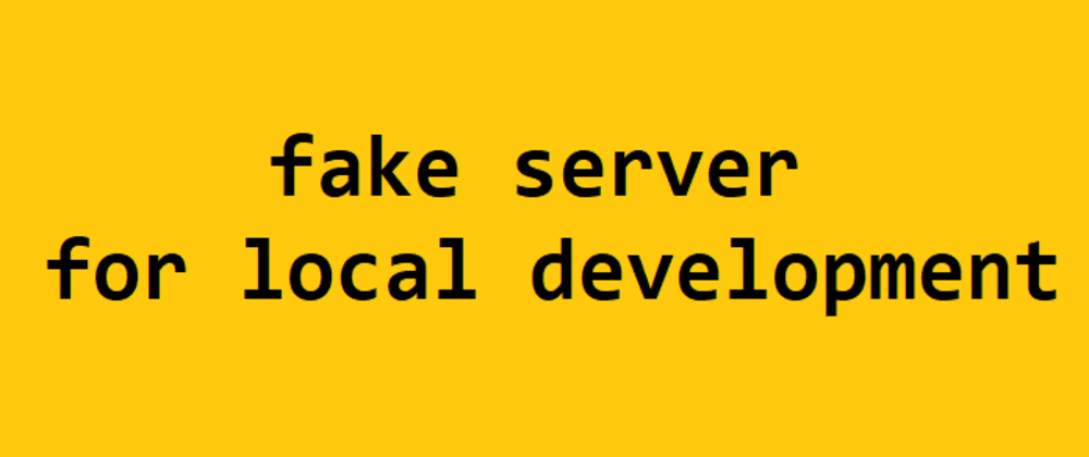Cover image for Fake Local Server: A Mock server