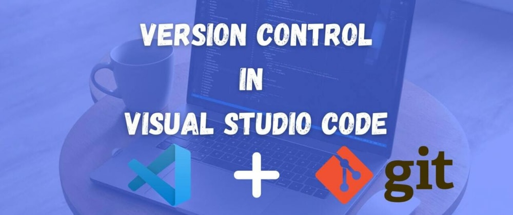 Cover image for Version control with Visual Studio Code