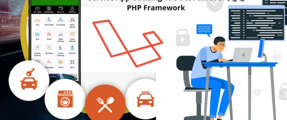 Cover image for Build Your New On-demand Multi-Service App Utilizing The Best Laravel PHP Framework