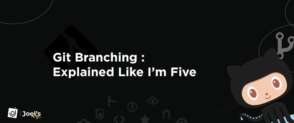 GIT Branching: Explained Like I'm Five