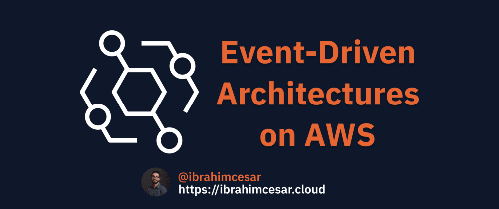Cover image for Event-Driven Architectures on AWS